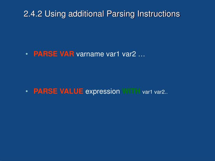 2.4.2 Using additional Parsing Instructions