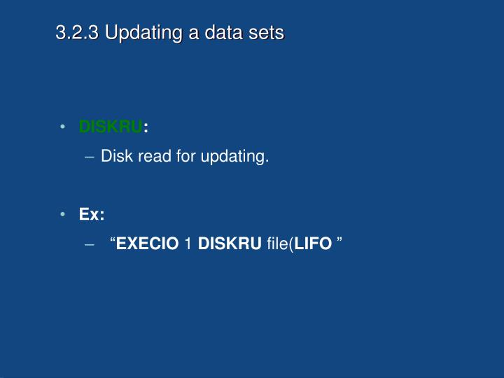 3.2.3 Updating a data sets