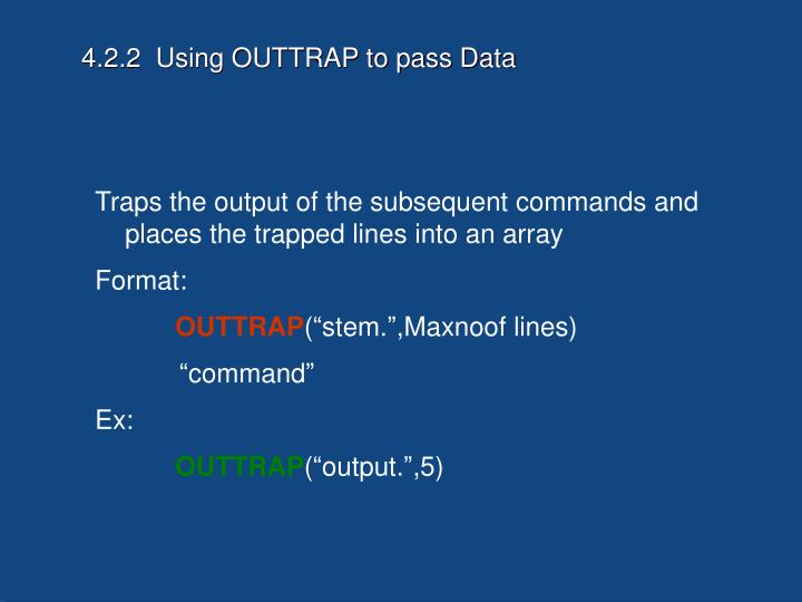 4.2.2  Using OUTTRAP to pass Data