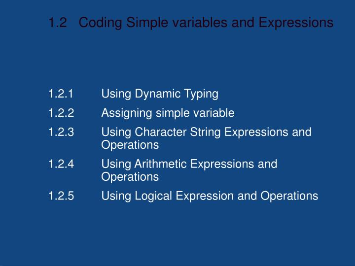 1.2   Coding Simple variables and Expressions