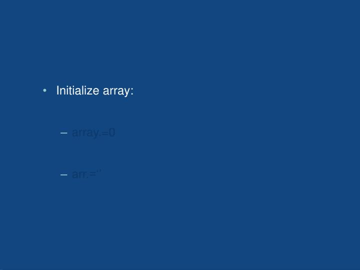 Initialize array: