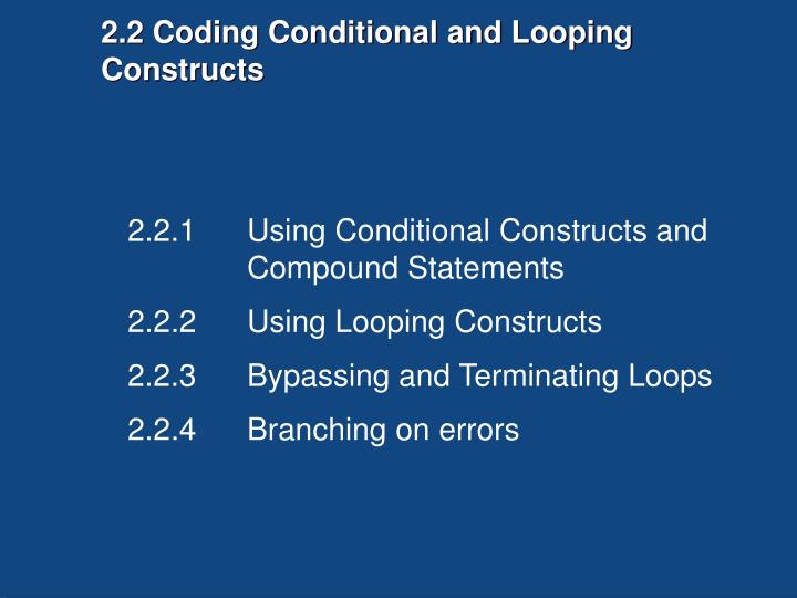 2.2 Coding Conditional and Looping Constructs