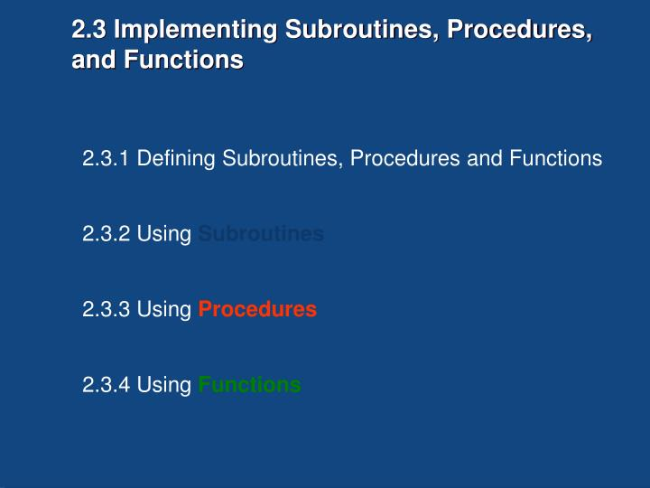 2.3 Implementing Subroutines, Procedures, and Functions
