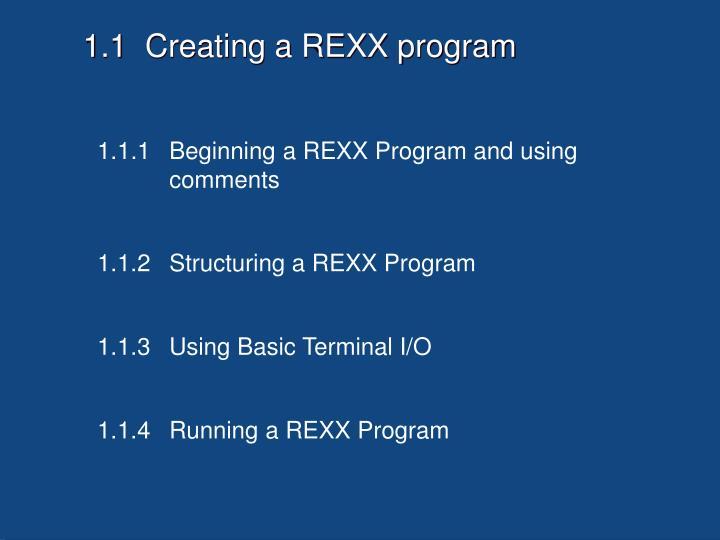 1.1  Creating a REXX program