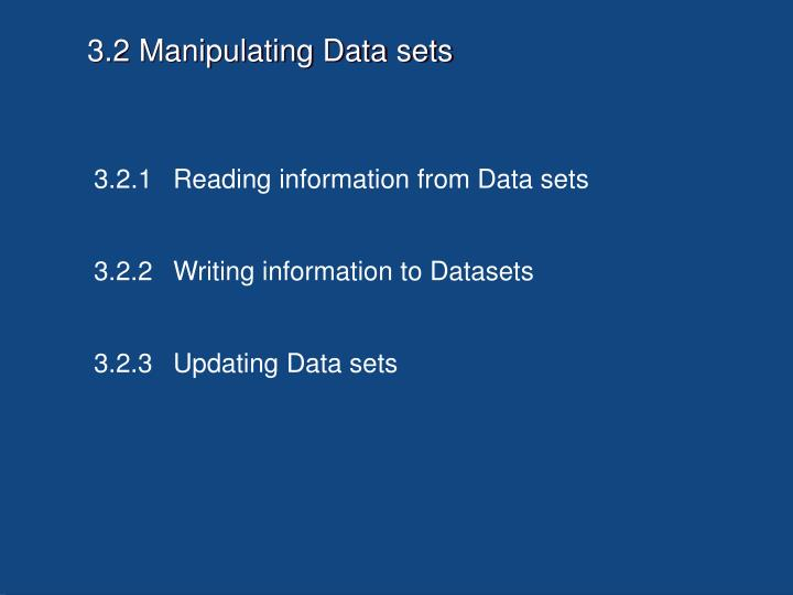 3.2 Manipulating Data sets