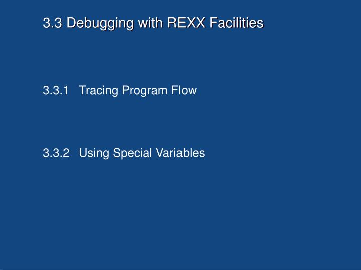 3.3 Debugging with REXX Facilities