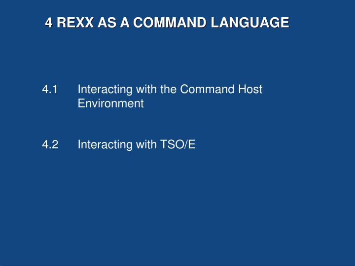 4 REXX AS A COMMAND LANGUAGE