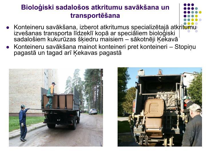 Bioloģiski sadalošos atkritumu savākšana un transportēšana