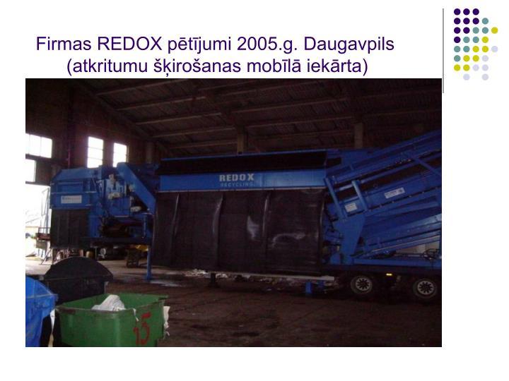 Firmas REDOX pētījumi 2005.g. Daugavpils
