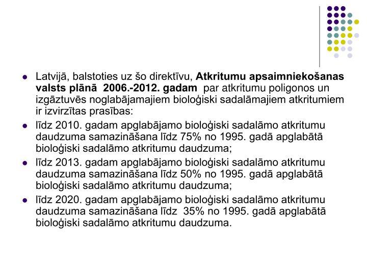 Latvijā, balstoties uz šo direktīvu,