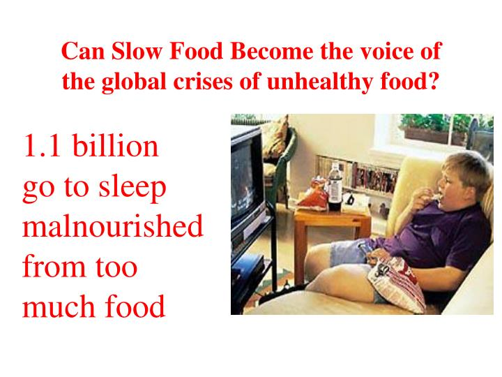Can Slow Food Become the voice of the global crises of unhealthy food?