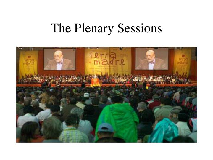 The Plenary Sessions