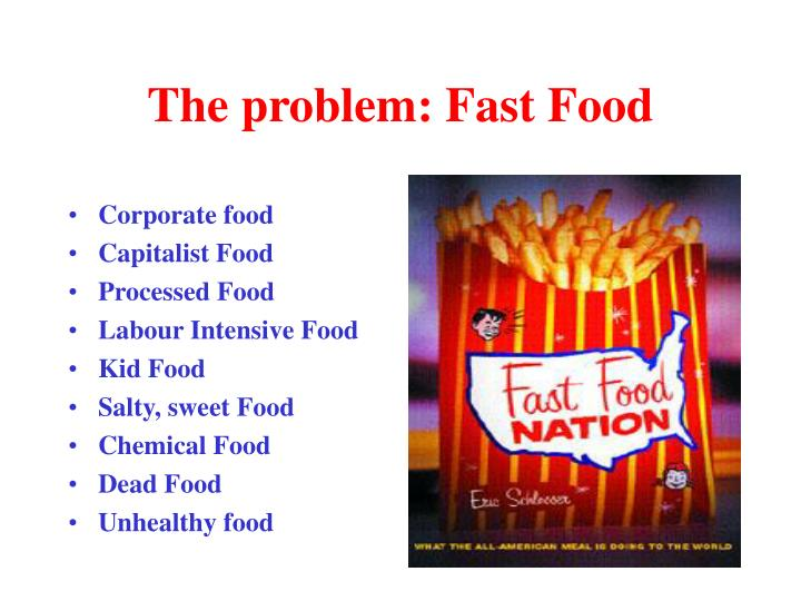 The problem: Fast Food