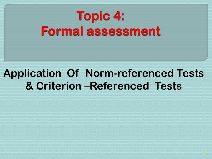 Topic 4 formal assessment