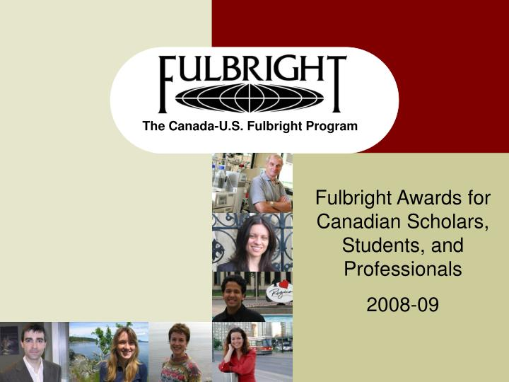 The canada u s fulbright program