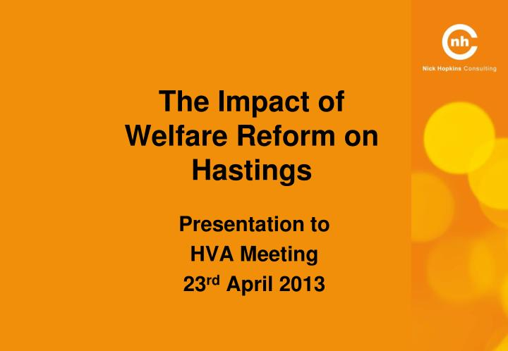 The impact of welfare reform on hastings