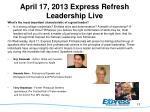 april 17 2013 express refresh leadership live