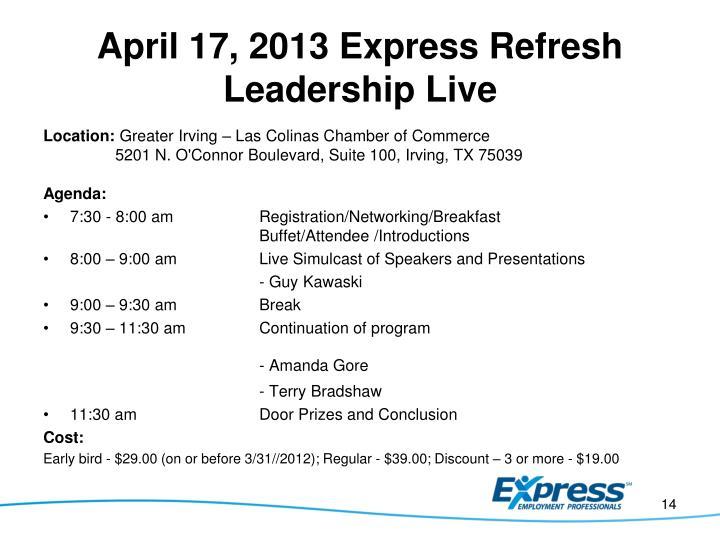 April 17, 2013 Express Refresh Leadership Live