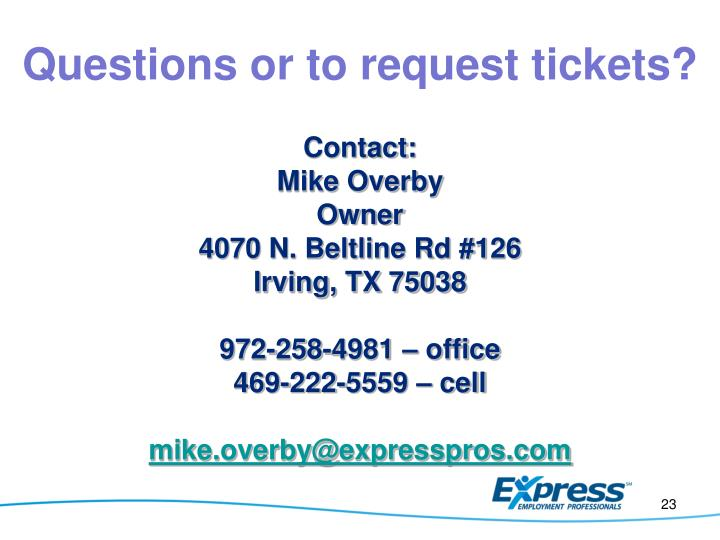 Questions or to request tickets?