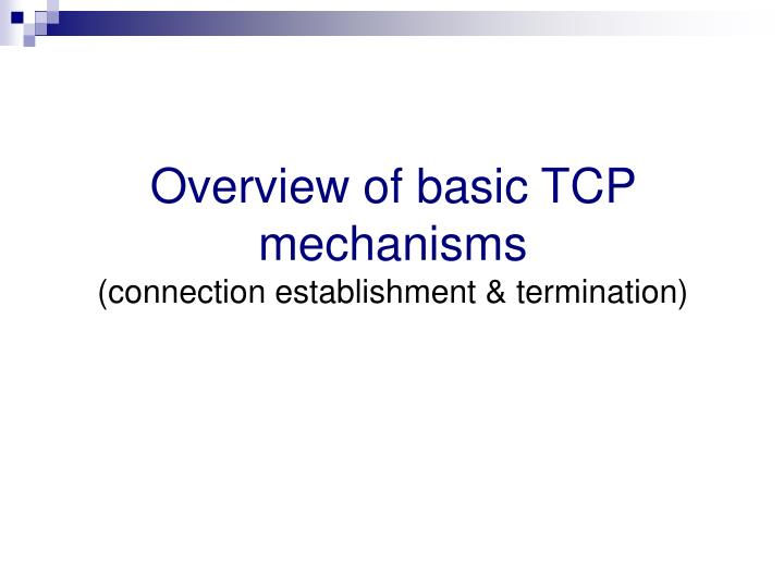 Overview of basic TCP mechanisms