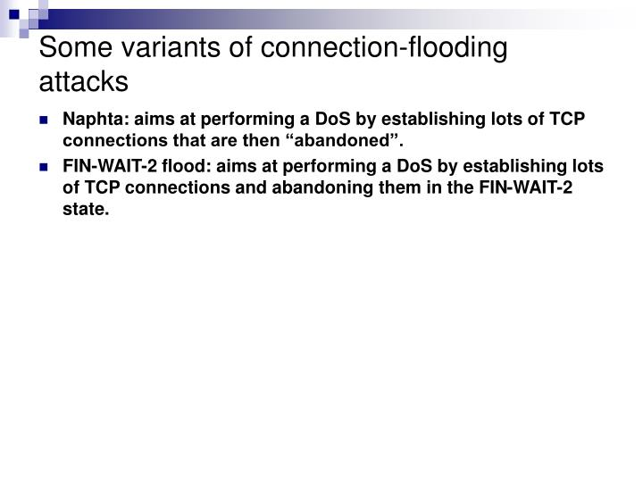 Some variants of connection-flooding attacks