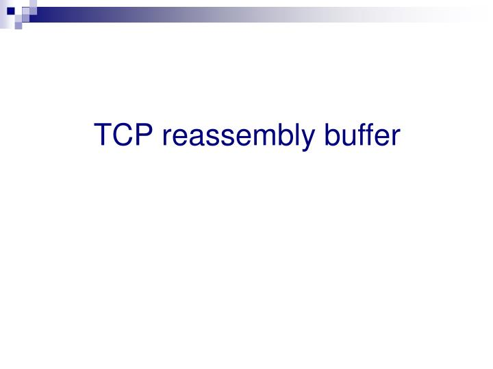 TCP reassembly buffer