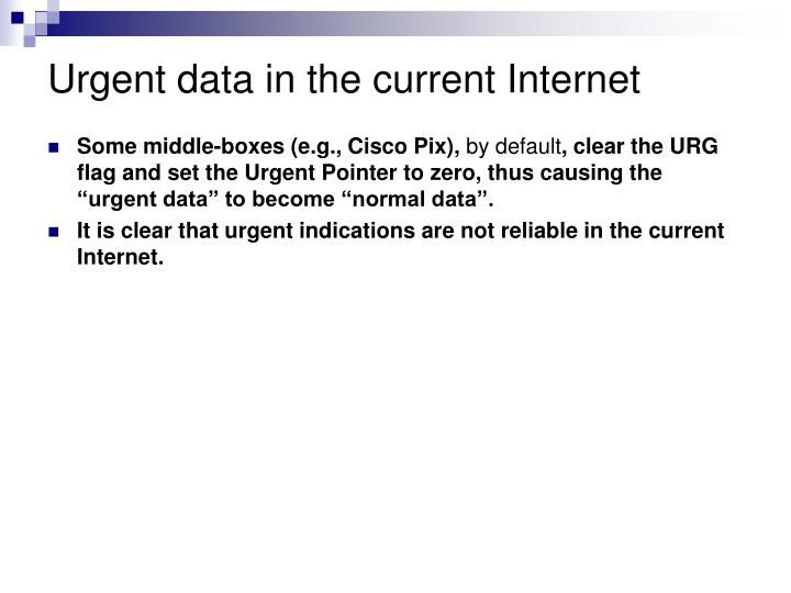 Urgent data in the current Internet