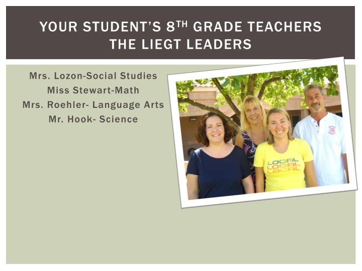 Your student s 8 th grade teachers the liegt leaders