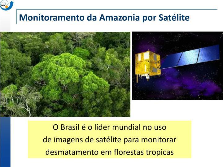 Monitoramento da Amazonia por Satélite