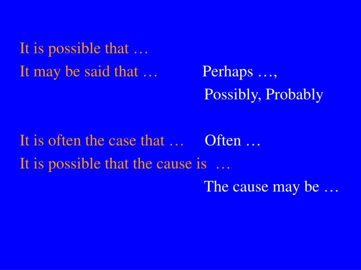 It is possible that …