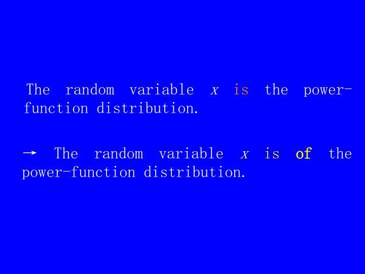 The random variable