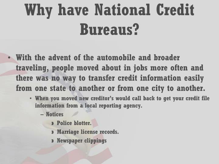 Why have National Credit Bureaus?