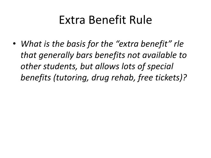 Extra Benefit Rule