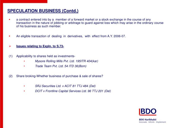 SPECULATION BUSINESS (Contd.)