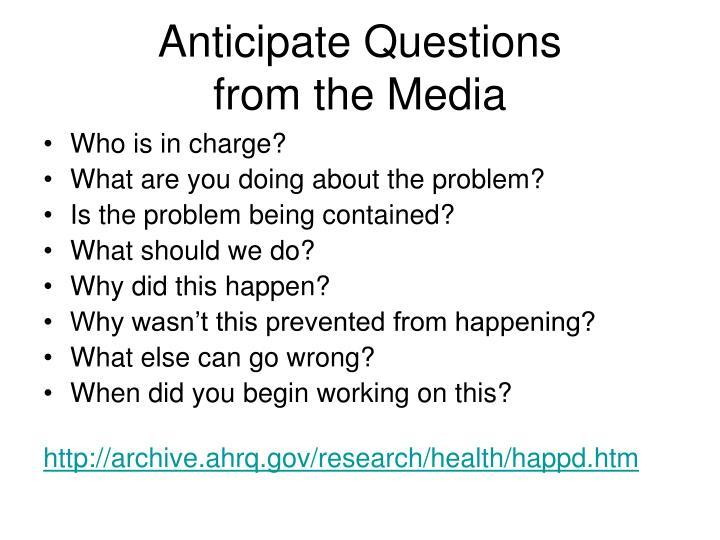 Anticipate Questions