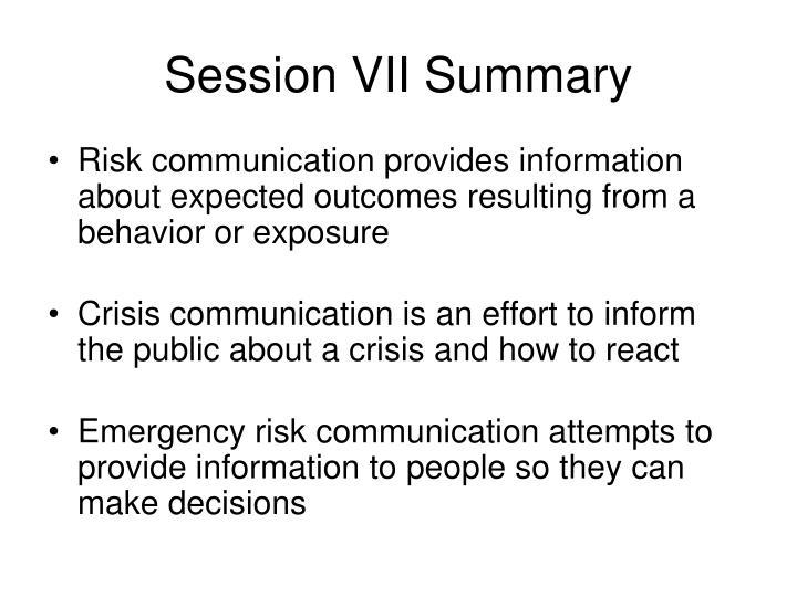 Session VII Summary