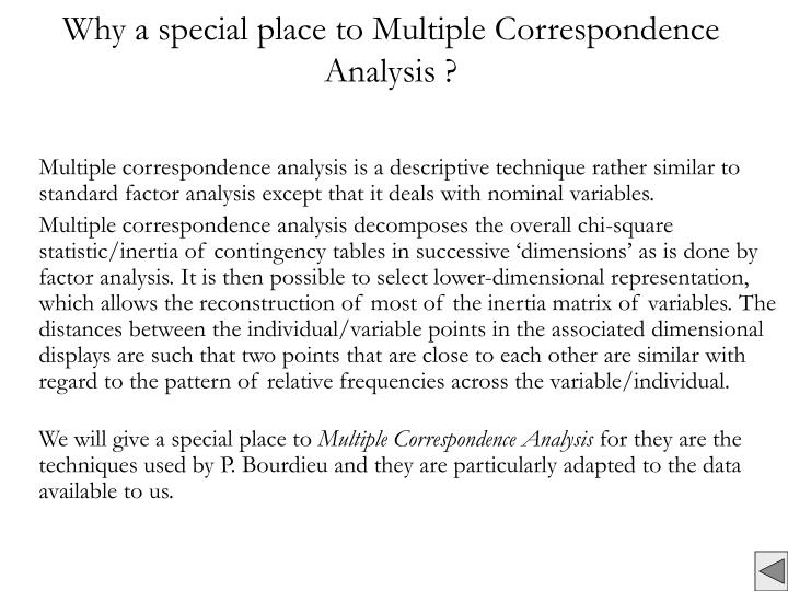 Why a special place to Multiple Correspondence Analysis ?