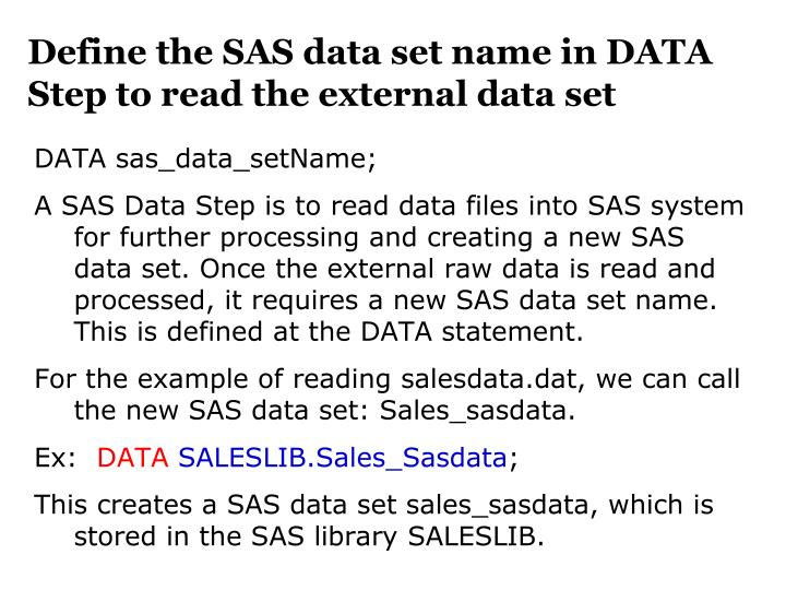 Define the SAS data set name in DATA Step to read the external data set
