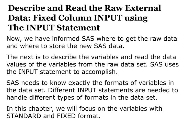 Describe and Read the Raw External Data: Fixed Column INPUT using