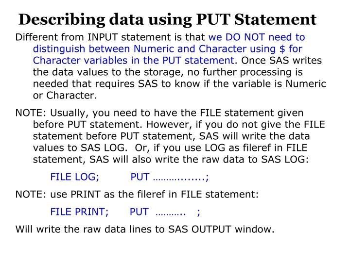 Describing data using PUT Statement