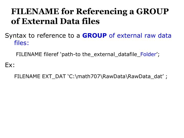 FILENAME for Referencing a GROUP of External Data files