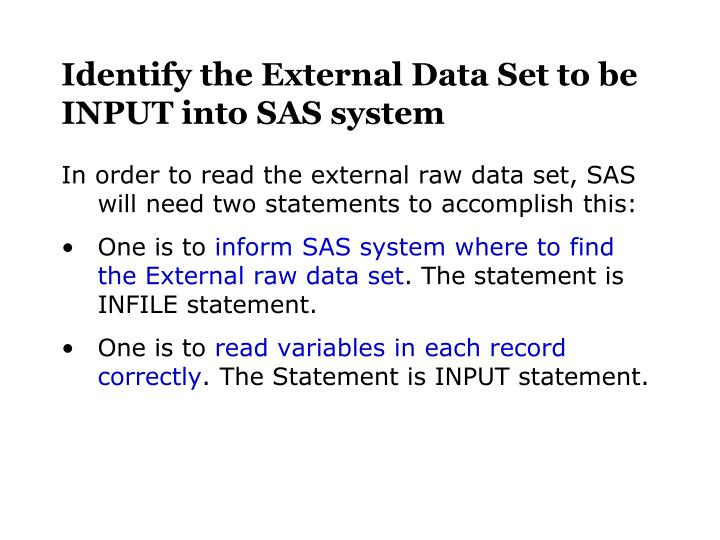Identify the External Data Set to be INPUT into SAS system