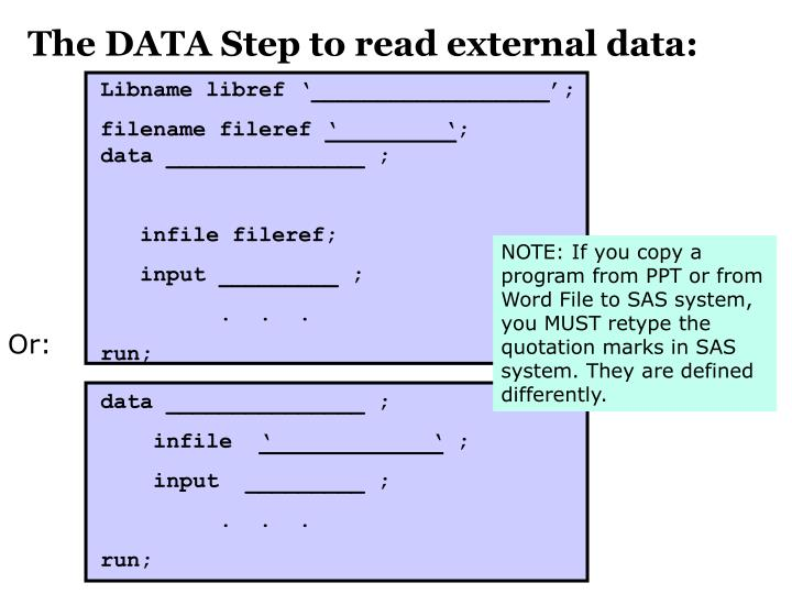 The DATA Step to read external data: