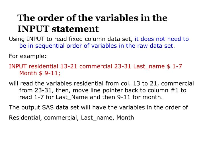 The order of the variables in the INPUT statement