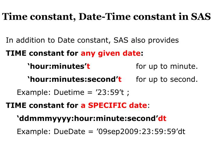 Time constant, Date-Time constant in SAS
