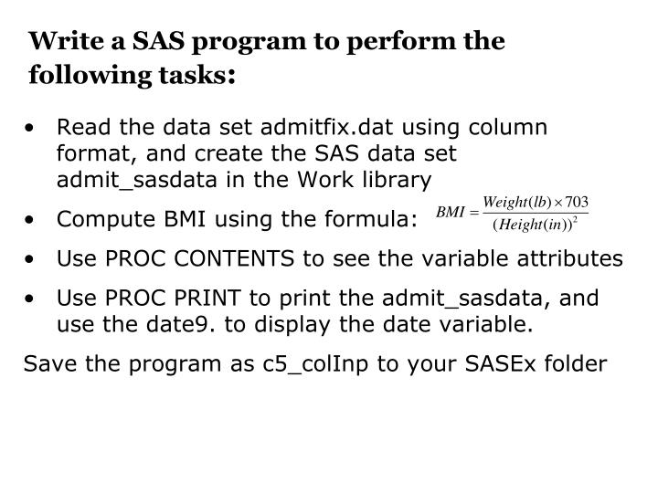 Write a SAS program to perform the following tasks