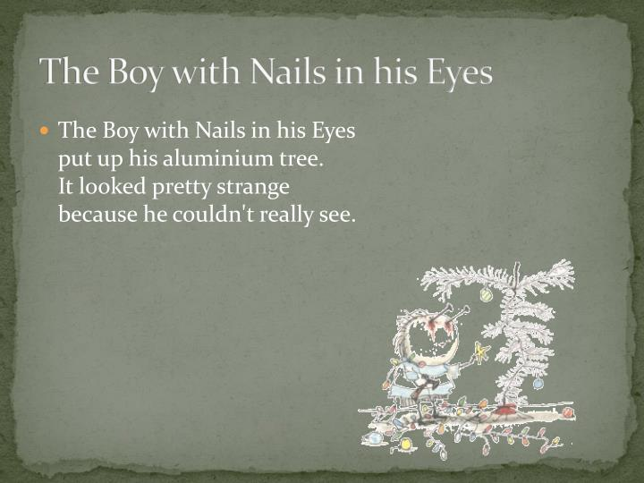 The Boy with Nails in his Eyes