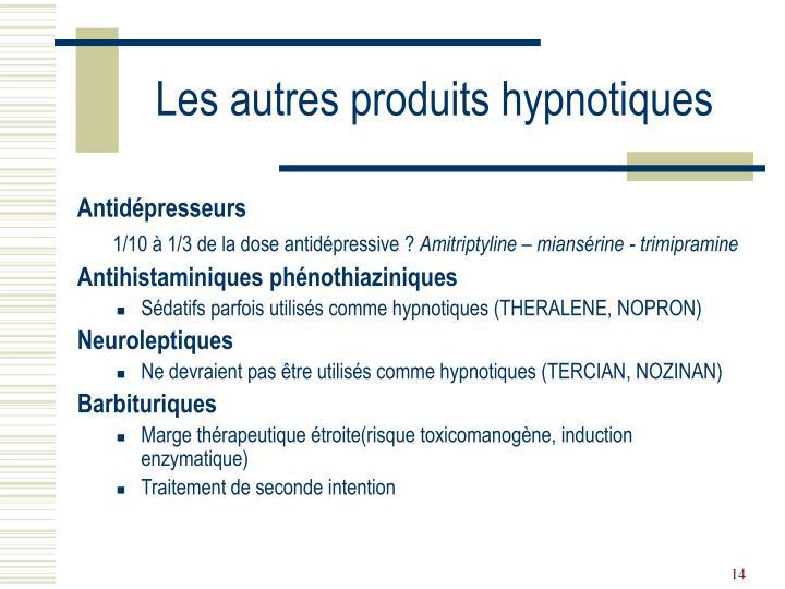 Les autres produits hypnotiques
