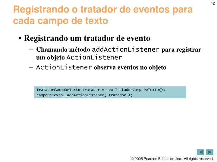 Registrando o tratador de eventos para cada campo de texto