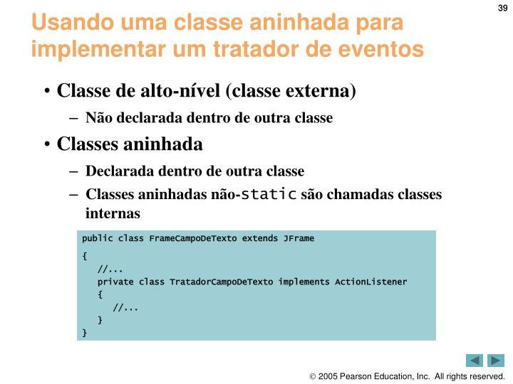 Usando uma classe aninhada para implementar um tratador de eventos